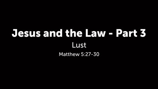Jesus and the Law - Part 3