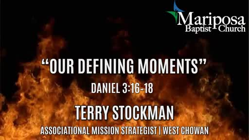 """""""Our Defining Moments""""   Daniel 3:16–18"""