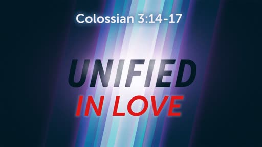 Colossians 3:14-17 - Unified In Live