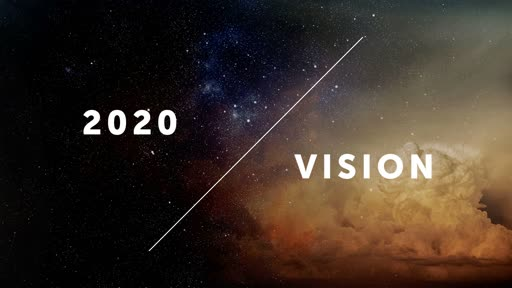 2020 Vision, part 3 // Our Focus // Pastor David Spiegel