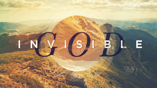 Invisible God - Week 3