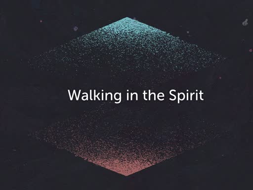 Sunday January 26 Walking in the Spirit part 1