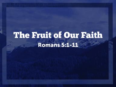 The Fruit of Our Faith