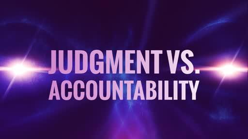 Judgement vs Accountability