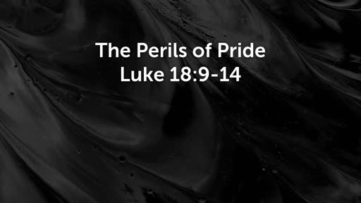 01/26/2020  PDave  The Perils of Pride  Luke 18:9-14
