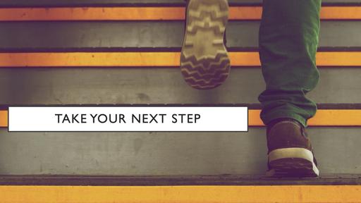 Take Your Next Step: Discipleship