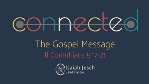 Connected (Week 1) - The Gospel Message