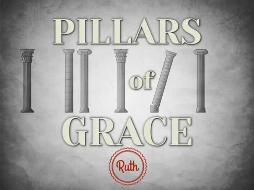 Ruth - 3. Pillars of Grace