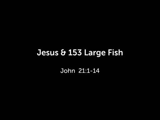 Jesus & 153 Large Fish
