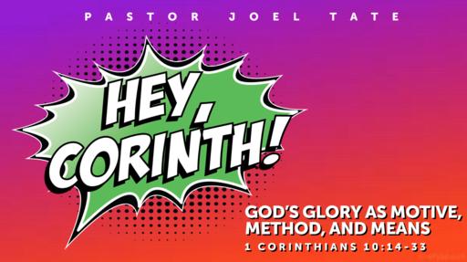 01/26/2020 Hey, Corinth! God's Glory as Motive, Method, & Means