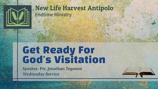 Get Ready For God's Visitation