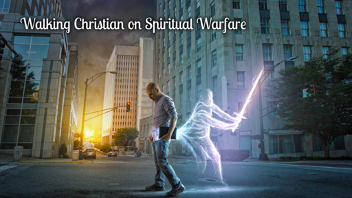 Walking Christian Warfare Characteristics