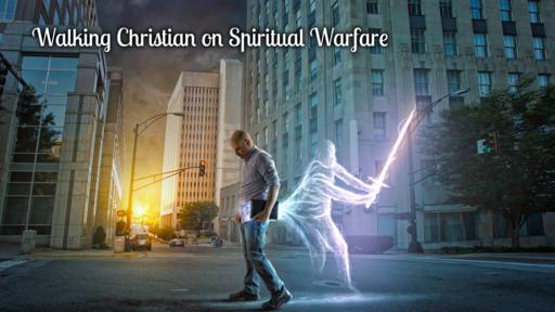 Walking Christian Warfare Characteristics