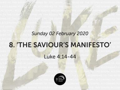 8. 'The Saviour's Manifesto' (Luke 4:14-44)