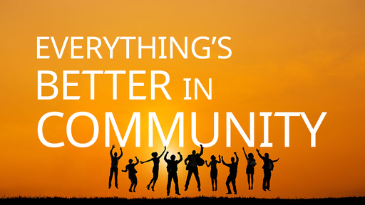 Everythings Better in Community