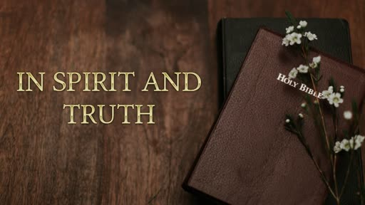 In Spirit and Truth
