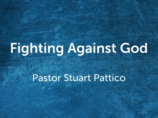 Fighting Against God Acts 5:17-42