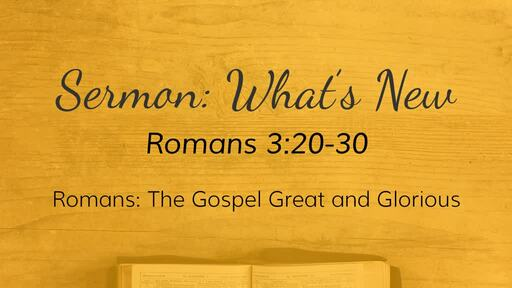Romans-  The Gospel Great and Glorious