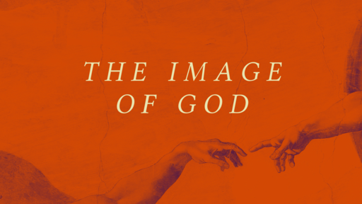 The Image of God (Guest Speaker: Dave Fields)