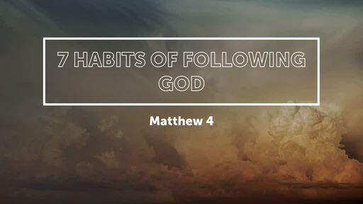 7 Habits of Following God