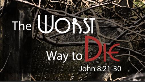 The Worst Way to Die, Part 1