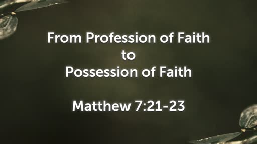 From Profession of Faith to Possession of Faith