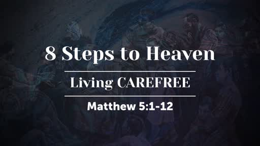 8 Steps to Heaven: Living CAREFREE