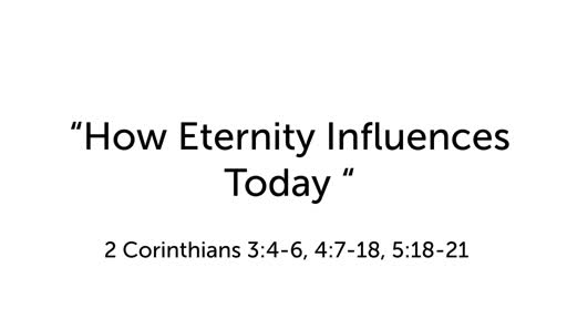 """How Eternity Influences Today"""