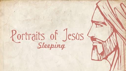 Portraits of Jesus - Sleeping