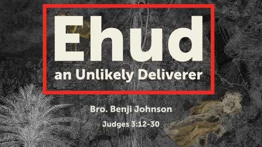 Ehud the Unlikely Deliverer