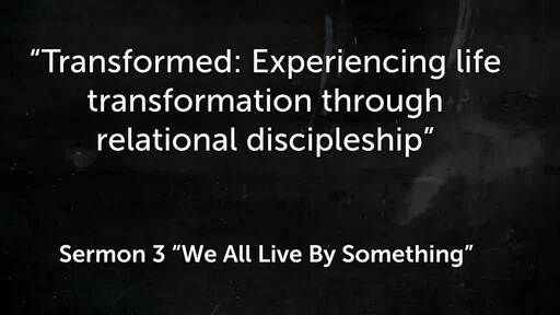 Transformed: Experiencing life transformation through relational discipleship