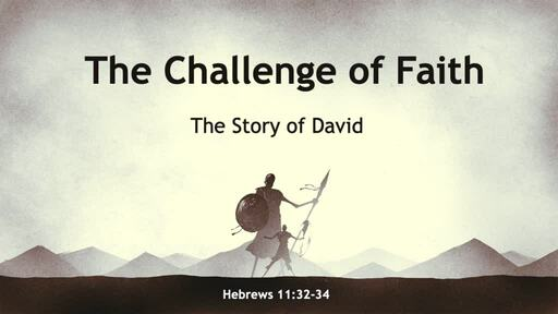 The Challenge of Faith: The Story of David