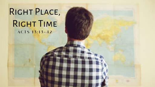 February 2nd, 2020: Right Place, Right Time Acts 13:13-42