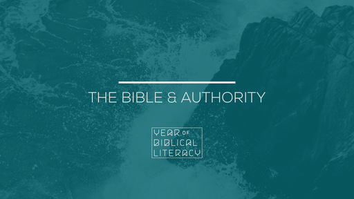 The Bible & Authority – The Reason for the Bible
