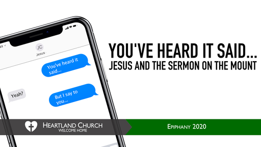 You've Heard it Said: Jesus and the Sermon on the Mount