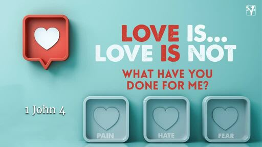 Love is, Love is Not