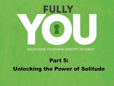Fully You Part 4:  The Power of Forgiveness