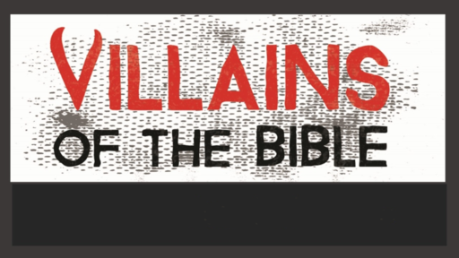 Villains Of The Bible