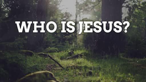 Sunday Feb 2nd - Who is Jesus?