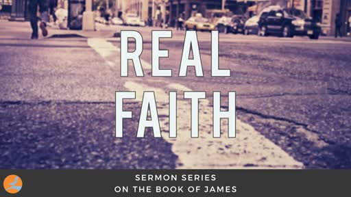 Real Faith (Intro To The Book of James)
