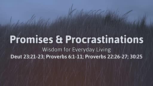 Promises & Procrastinations