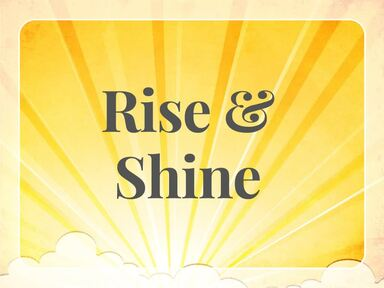 Rise and Shine: 3 Habits to Greater Joy