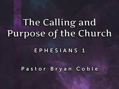 Unity: Part 1 Position: The Calling and Purpose of the Church