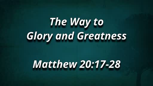 The Way to Glory and Greatness