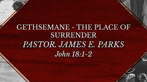 Gethsemane - The Place Of Surrender
