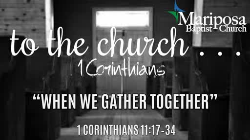 """""""When We Gather Together""""   1 Corinthians 11:17–34"""