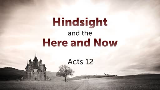 Hindsight and the Here and Now