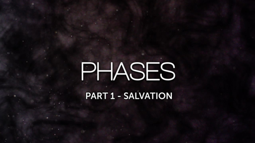 Phases of Our Spiritual Journey - Part 1 Salvation