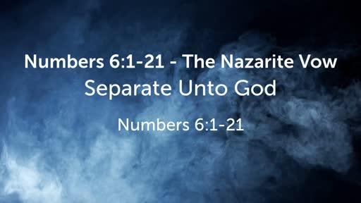 Numbers 6:1-21 - The Nazirite Vow