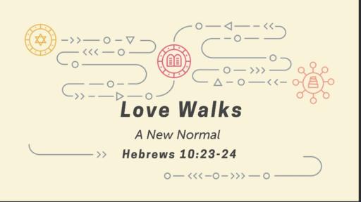 Love Walks -A New Normal